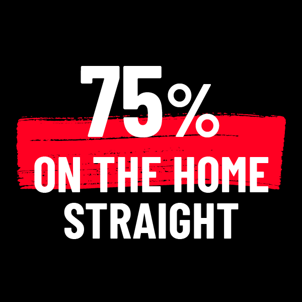 75% on the home straight