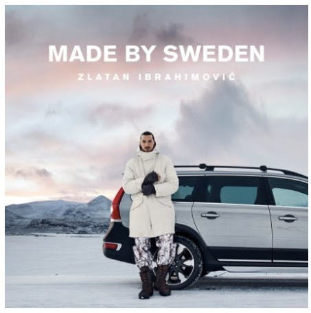 Zlatan Ibrahimovic leans against a Volvo out in the snow landscape, above him there's a text that says: Made by Sweden