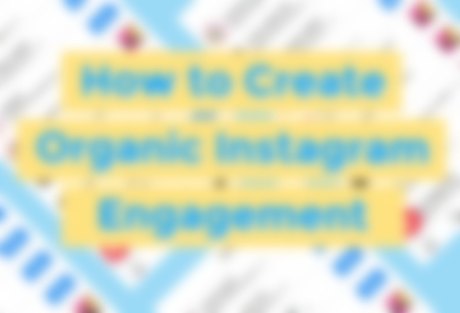Tips on how to create organic Instagram engagement