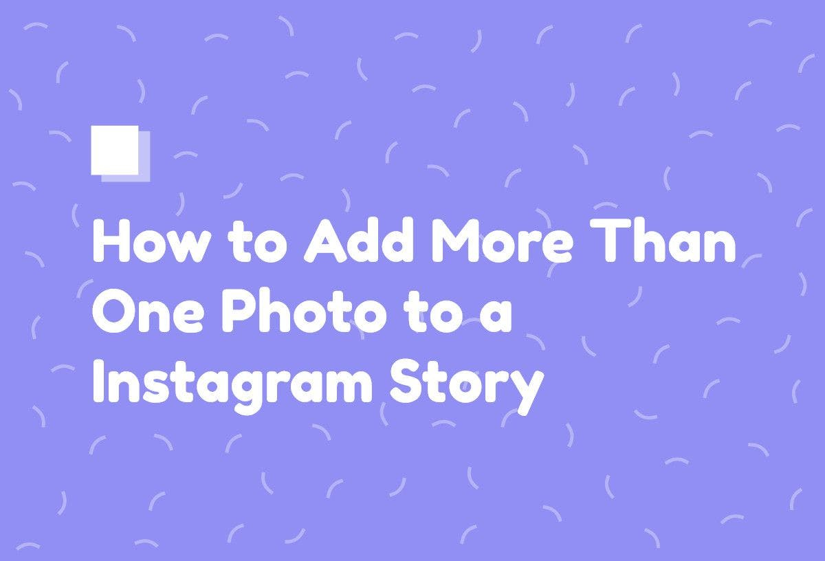 How to Add More Than One Photo to a Instagram Story