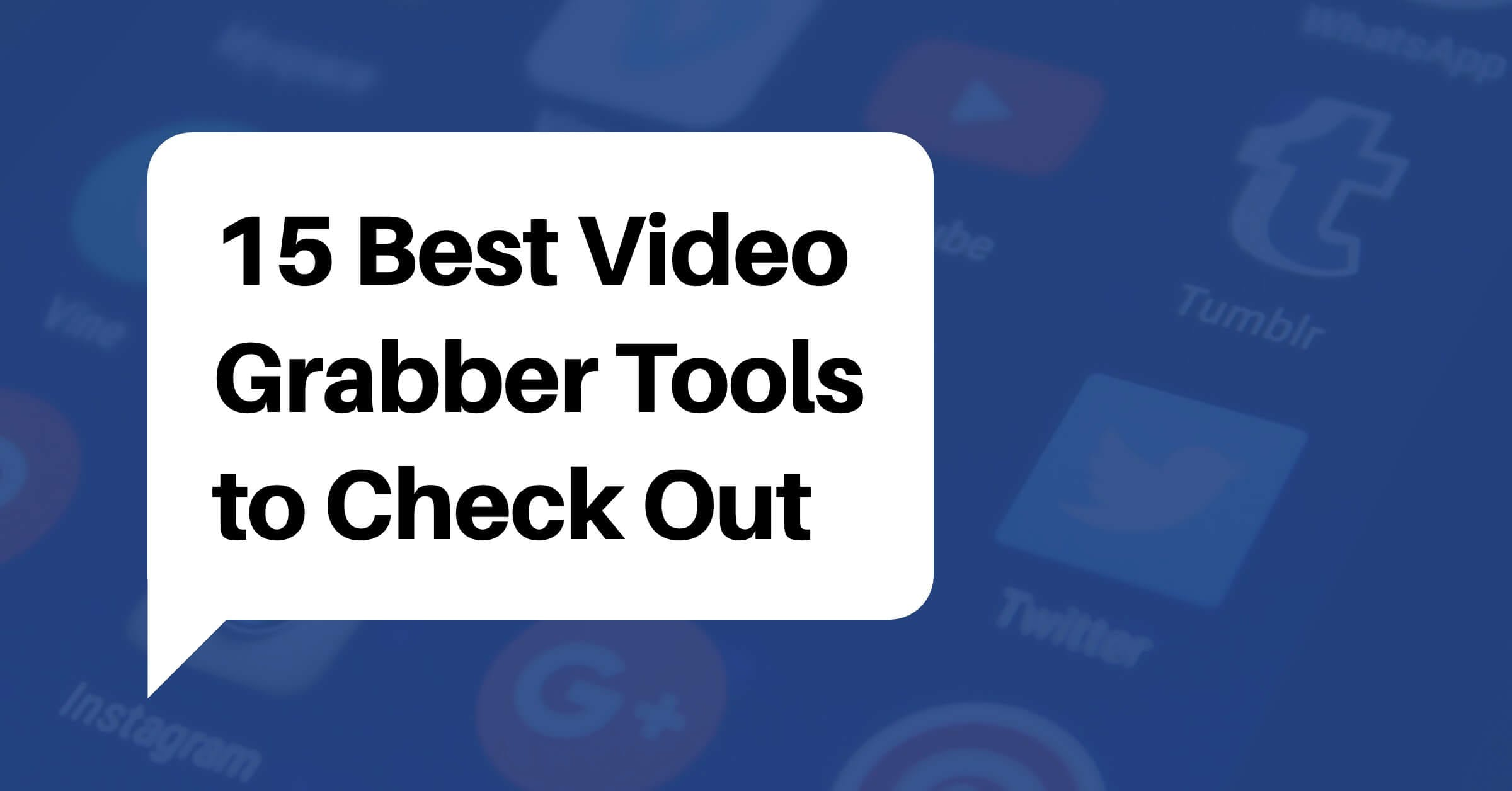 15 Best Video Grabber Tools To Download Online Videos