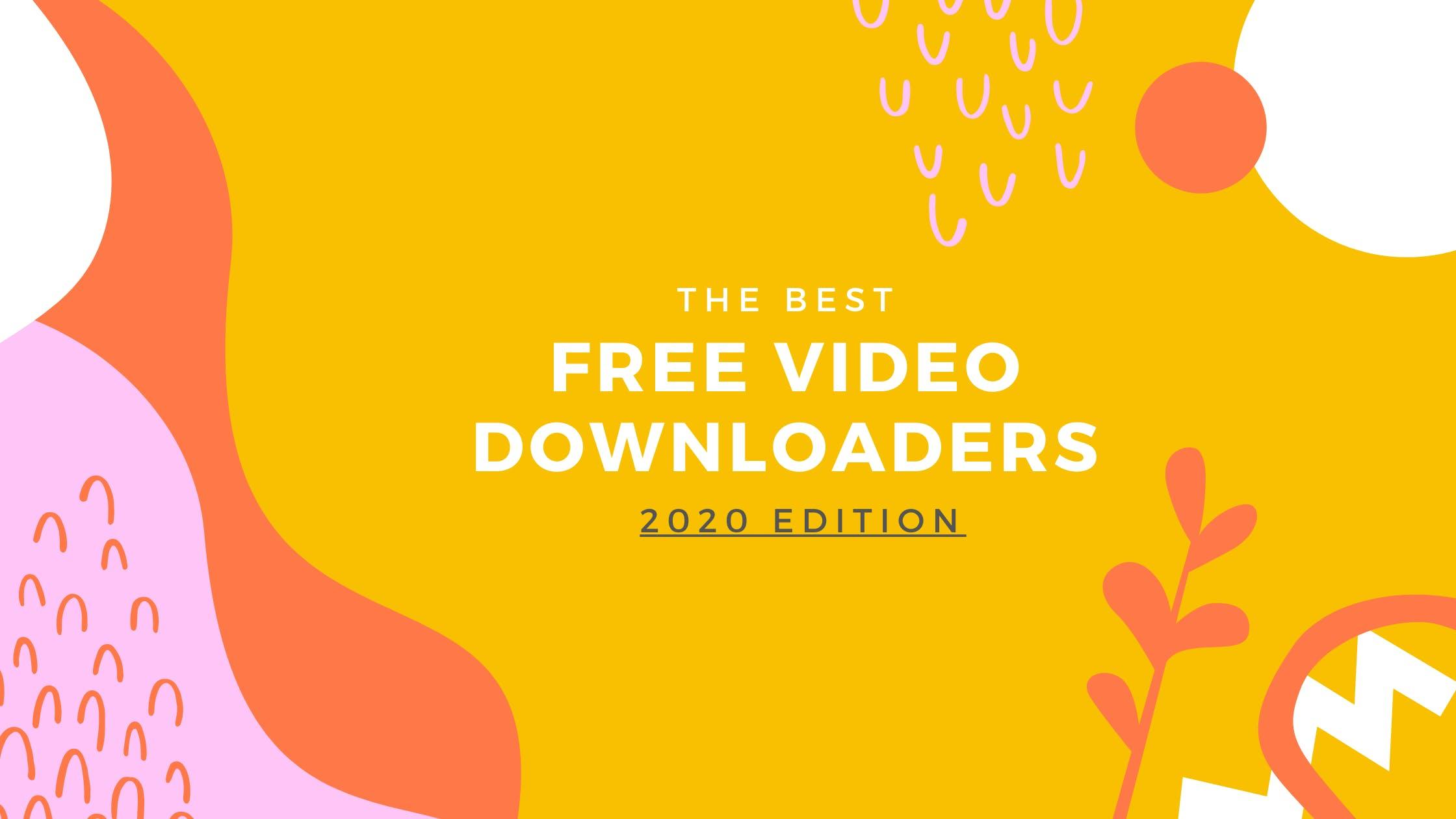 7 Best Free Video Downloaders of 2021
