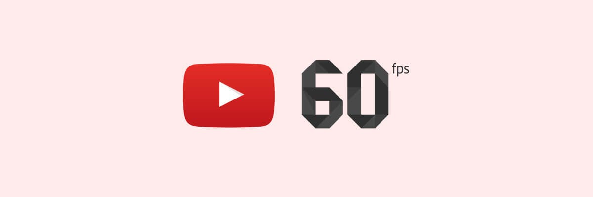 How to Download YouTube Videos in 60 FPS HD