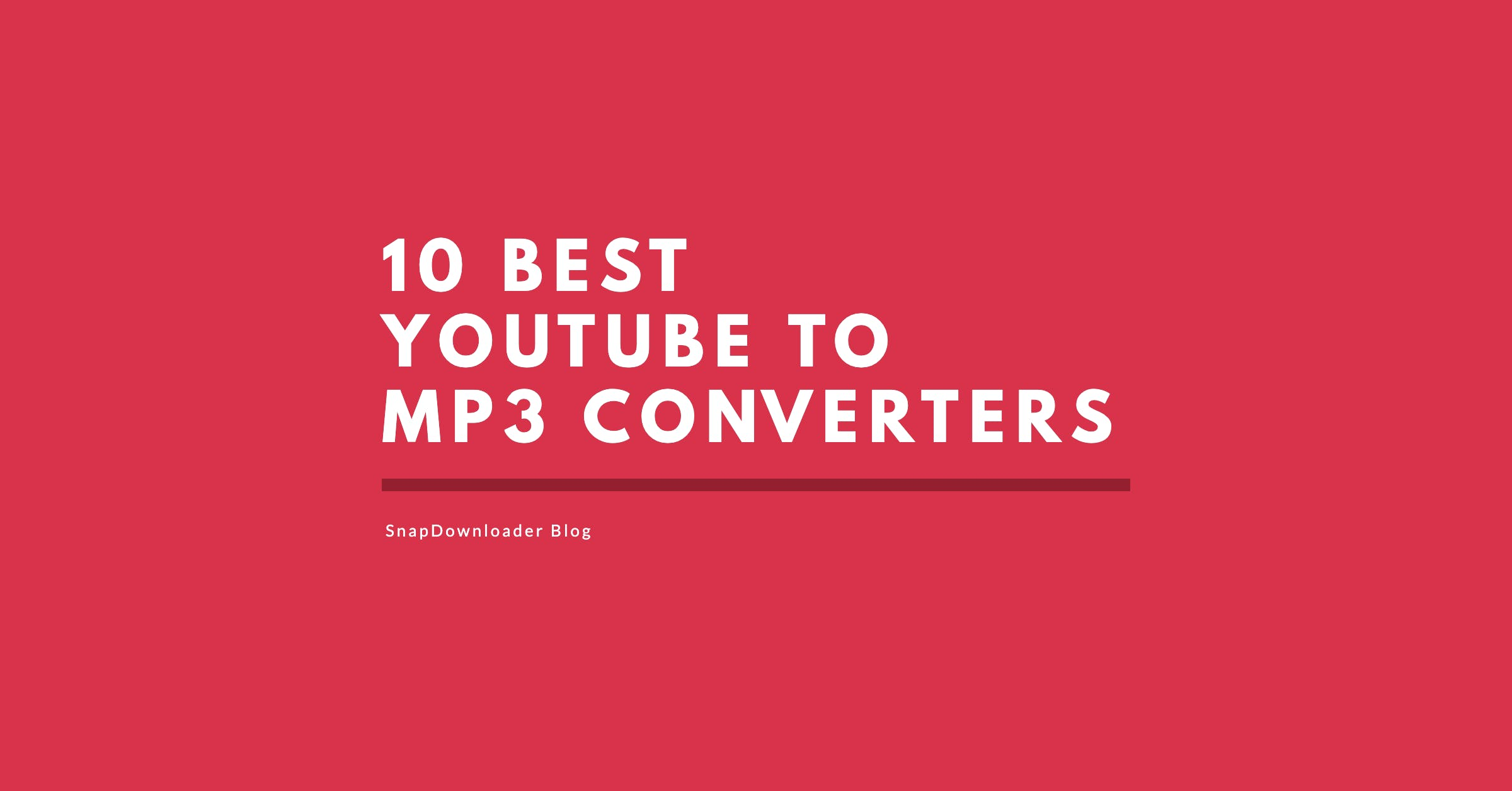 10 Best Free YouTube to MP3 Converters