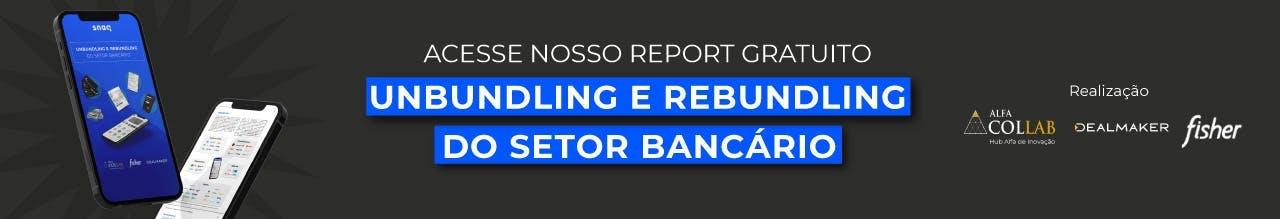 Report unbundling e rebundling do setor bancário
