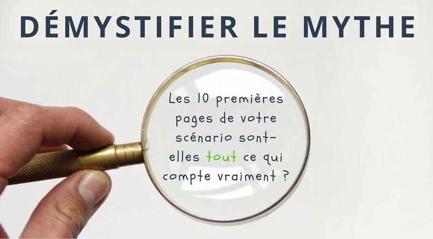 Démystifier le mythe : Les 10 premières pages de votre scénario sont-elles tout ce qui compte vraiment ?