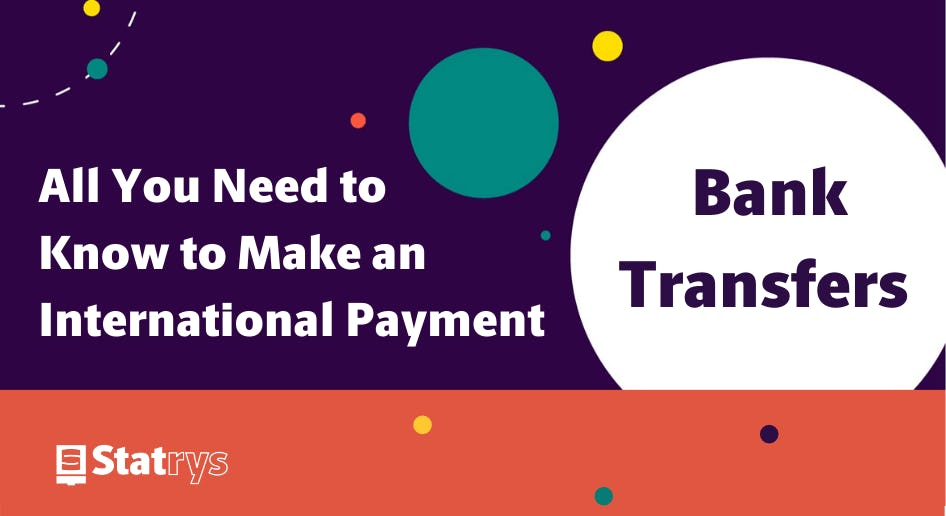 Bank Transfer - All you need to know to make international payment