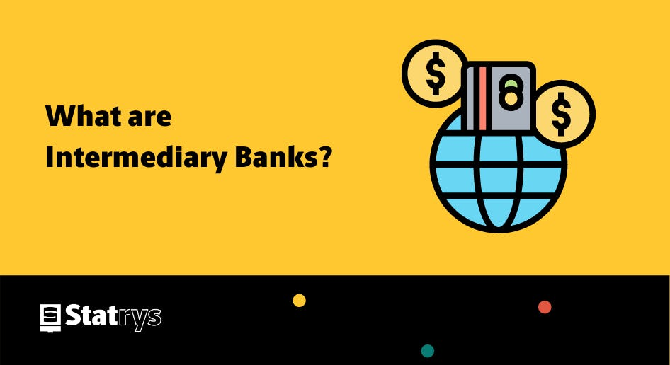 What are intermediary banks?