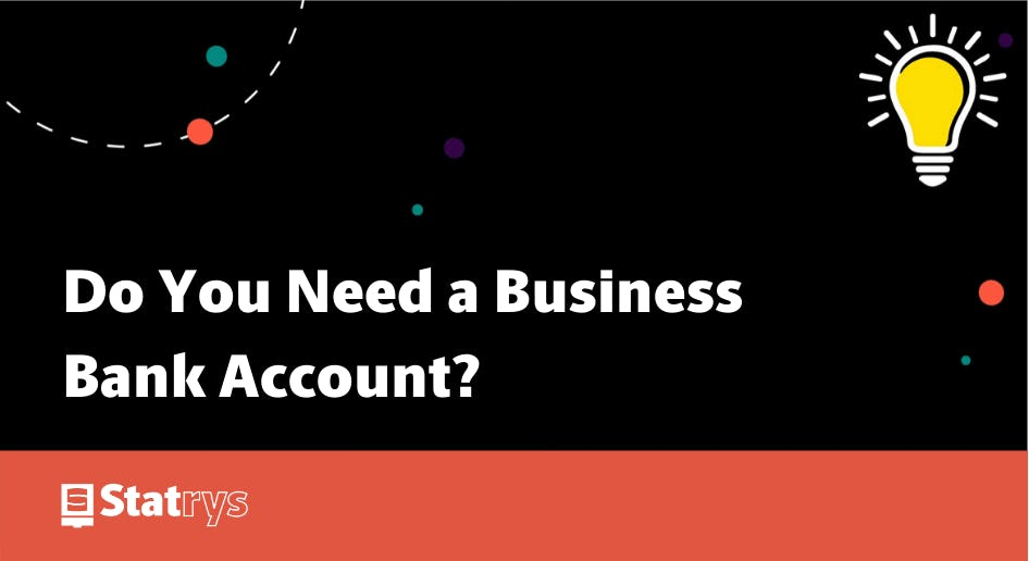 Do You Need a Business Bank Account