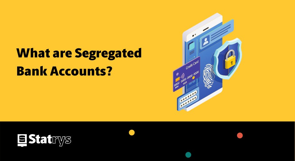 what are segregated bank accounts