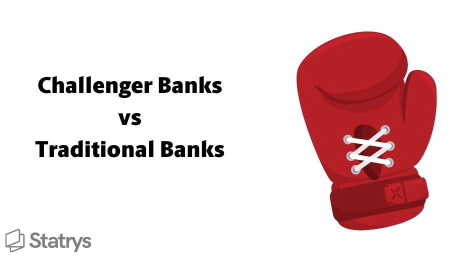 challenger banks versus traditional banks