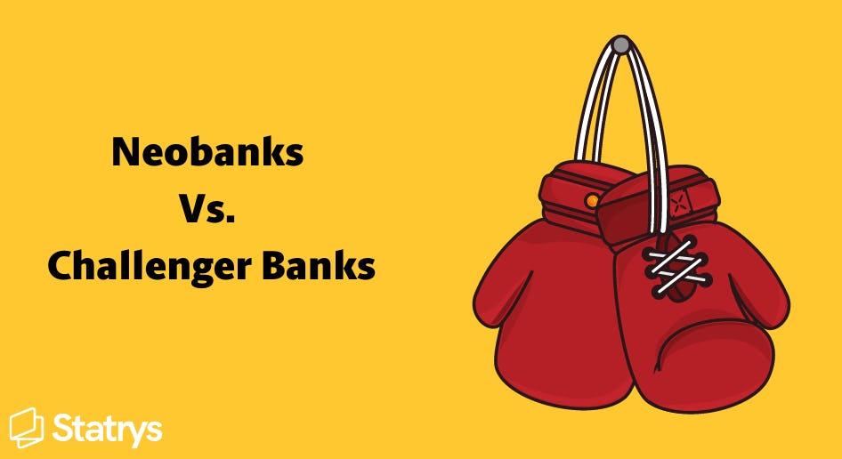 neobanks versus challenger banks