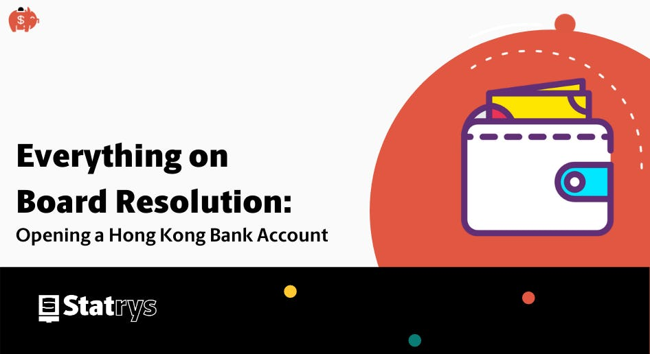 Everything on Board Resolution: Opening a Hong Kong Bank Account