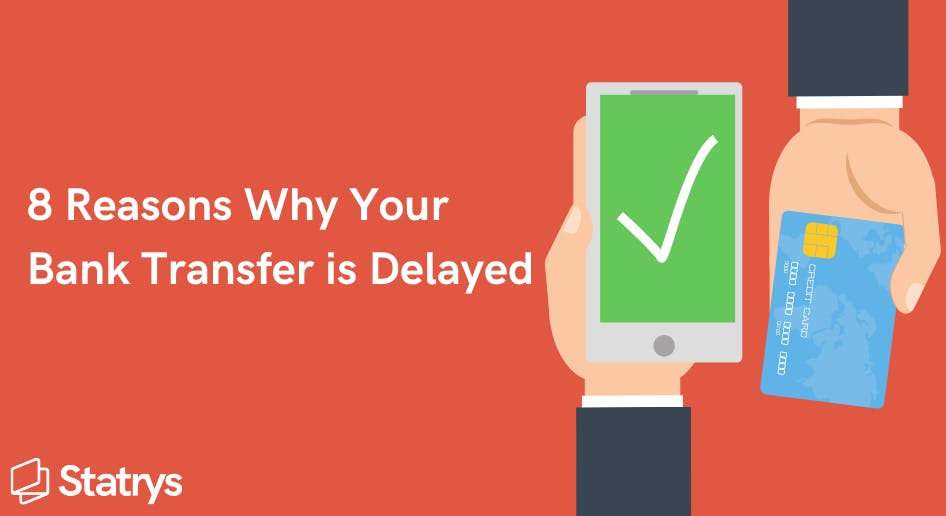 why your bank transfer is delayed