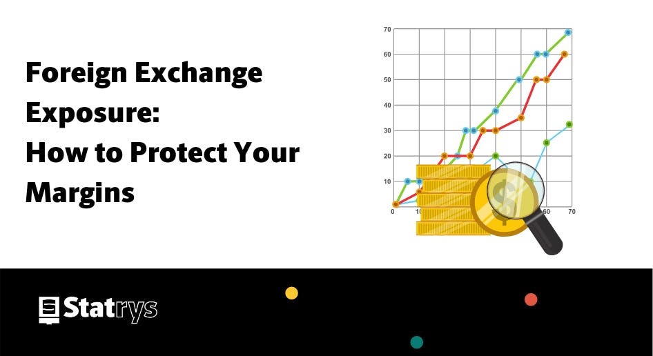 Minimize foreign exchange exposure
