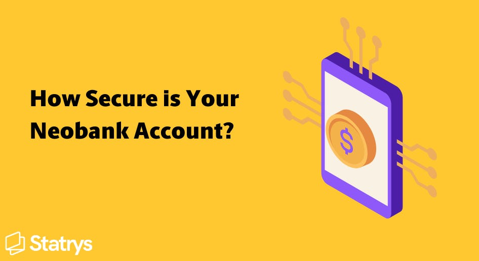 How safe is your neobank account?