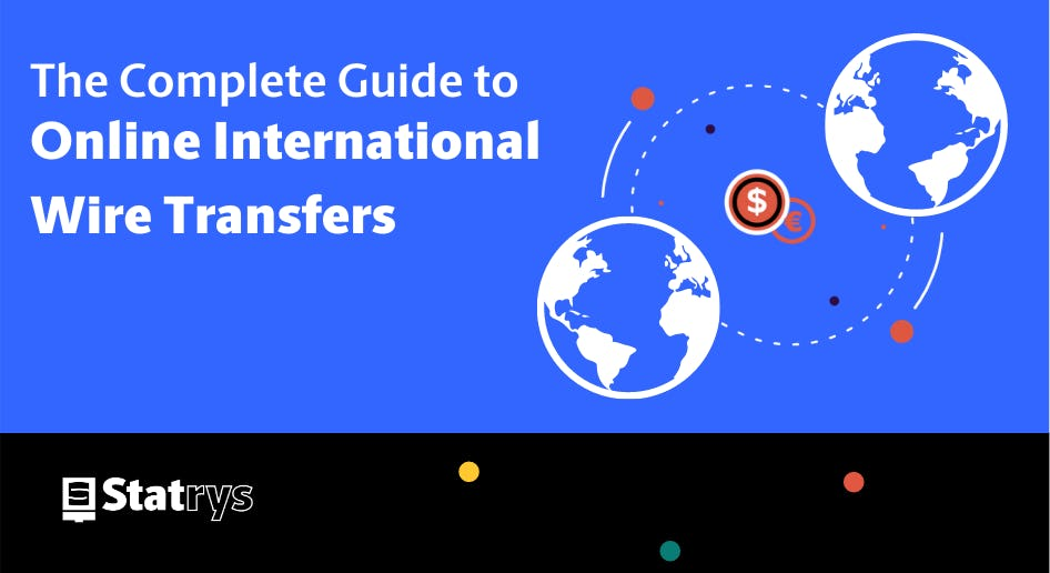 The complete guide to Online International Wire transfers