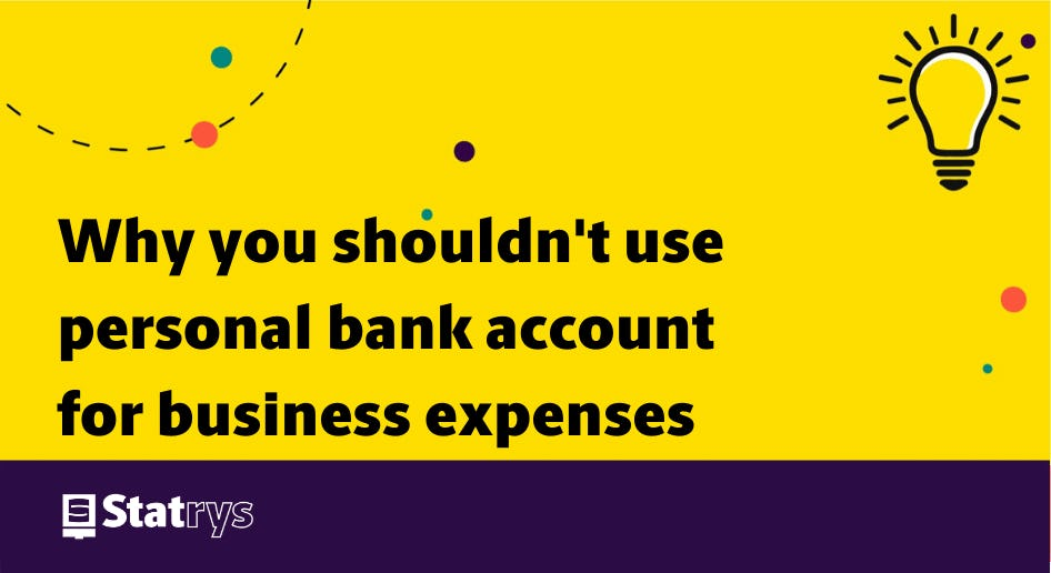 Not use personal bank account for business expenses