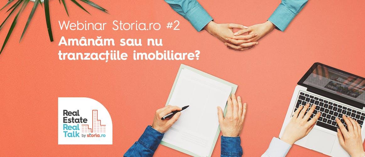 Schimbări în piața imobiliară – concluzii de la webinarul Storia.ro