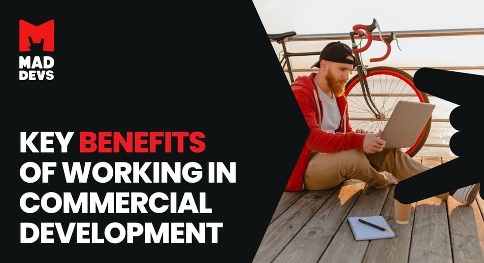 Key Benefits of Working in Commercial Development.