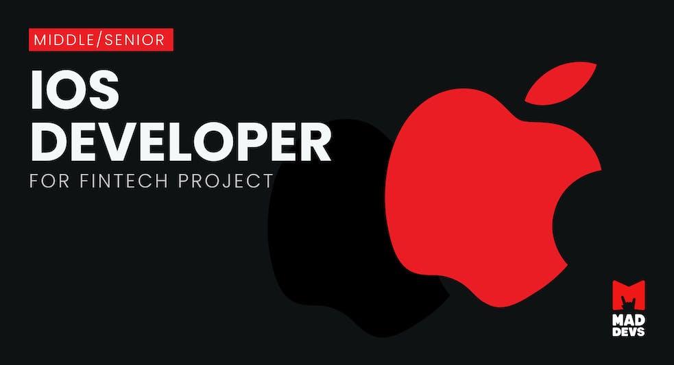Ios Developer for Fintech Project.