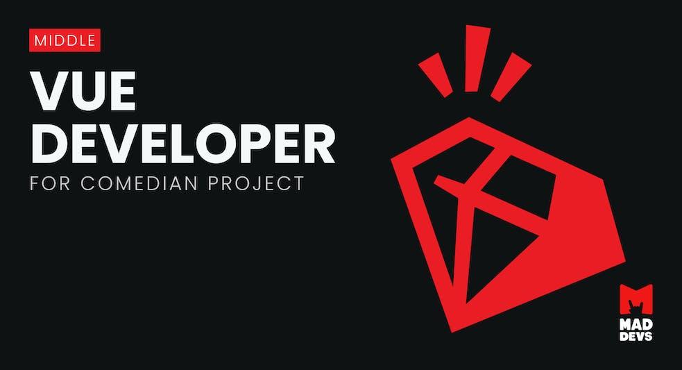 Vue Developer for Comedian Project.