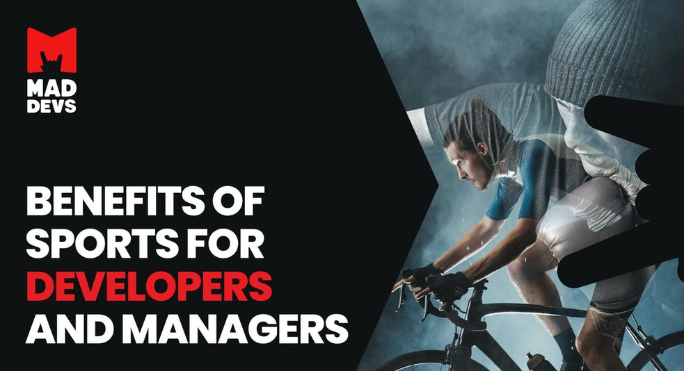 Benefits of Sports for Developers and Managers.
