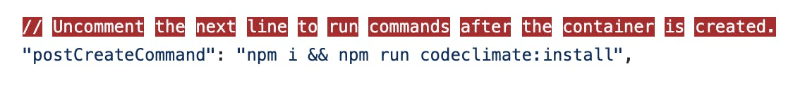 Use the PostCreateCommand Key to Execute commands on the already Running VsCode Container.