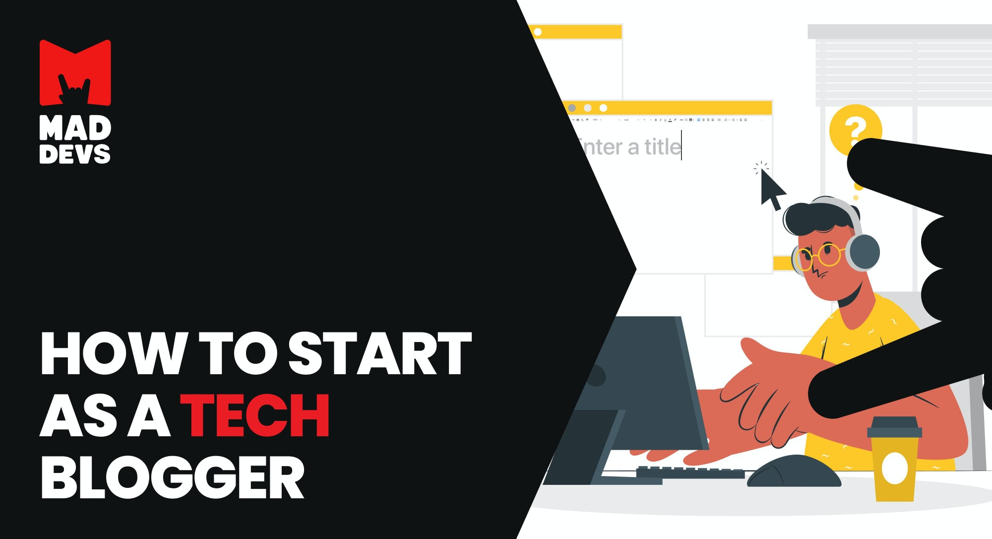 How to Start as a Tech Blogger.