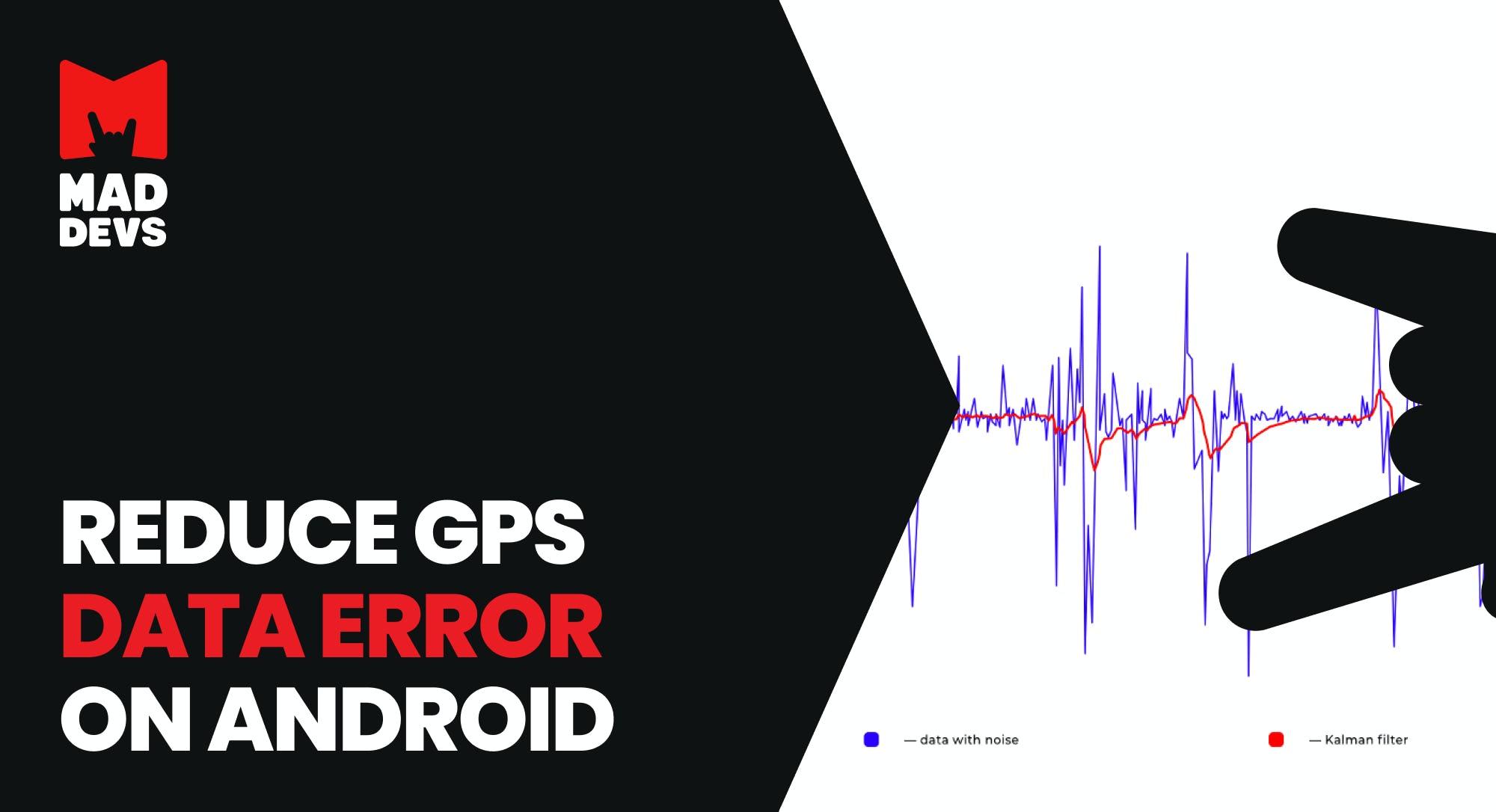 Reduce GPS