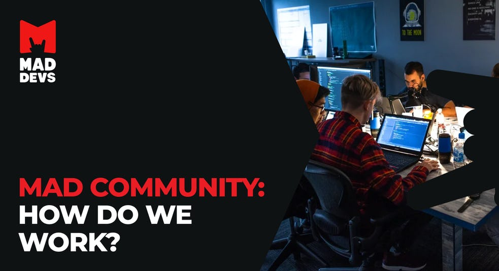 Mad Community: How Do We Work? Everything You Need to Know about Our Remote-First Approach to Communications.