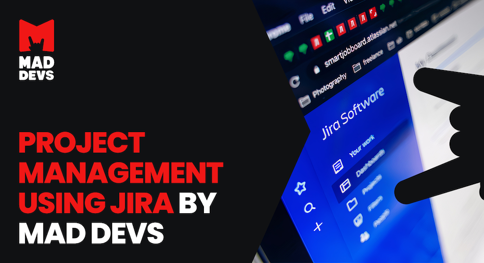 Project Management Using Jira by Mad Devs.