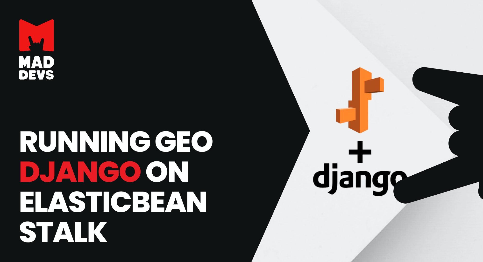 Running Geo Django on ElasticBeanstalk.
