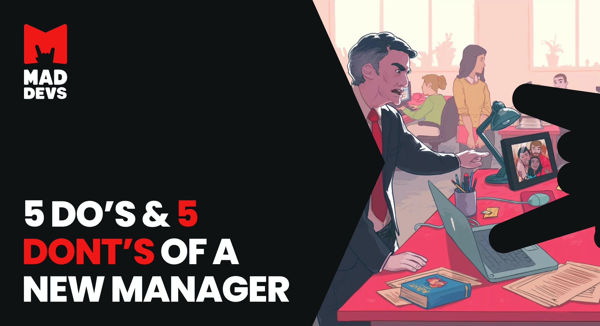 5 DOs & 5 DON'Ts of a New Manager.