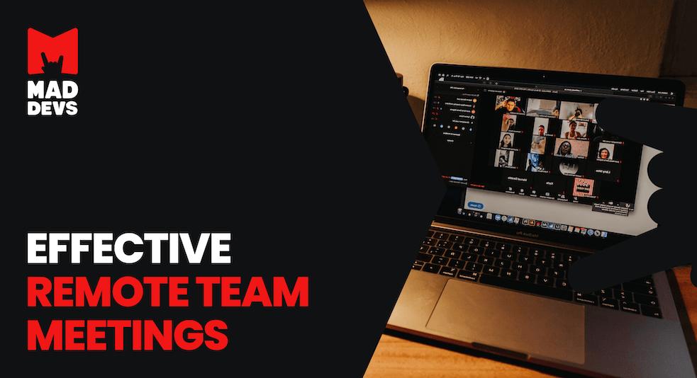 Effective Remote Team Meetings: Standups, Team Meeting, and 1-on-1.