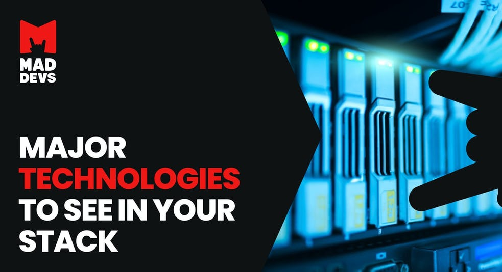 Major Technologies in Your Tech Stack.