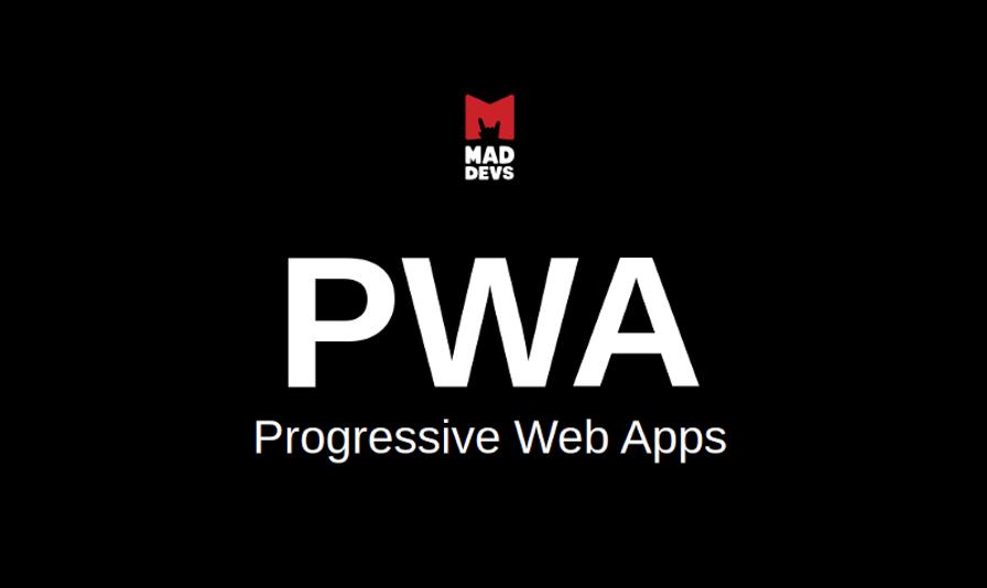 Progressive Web Apps.