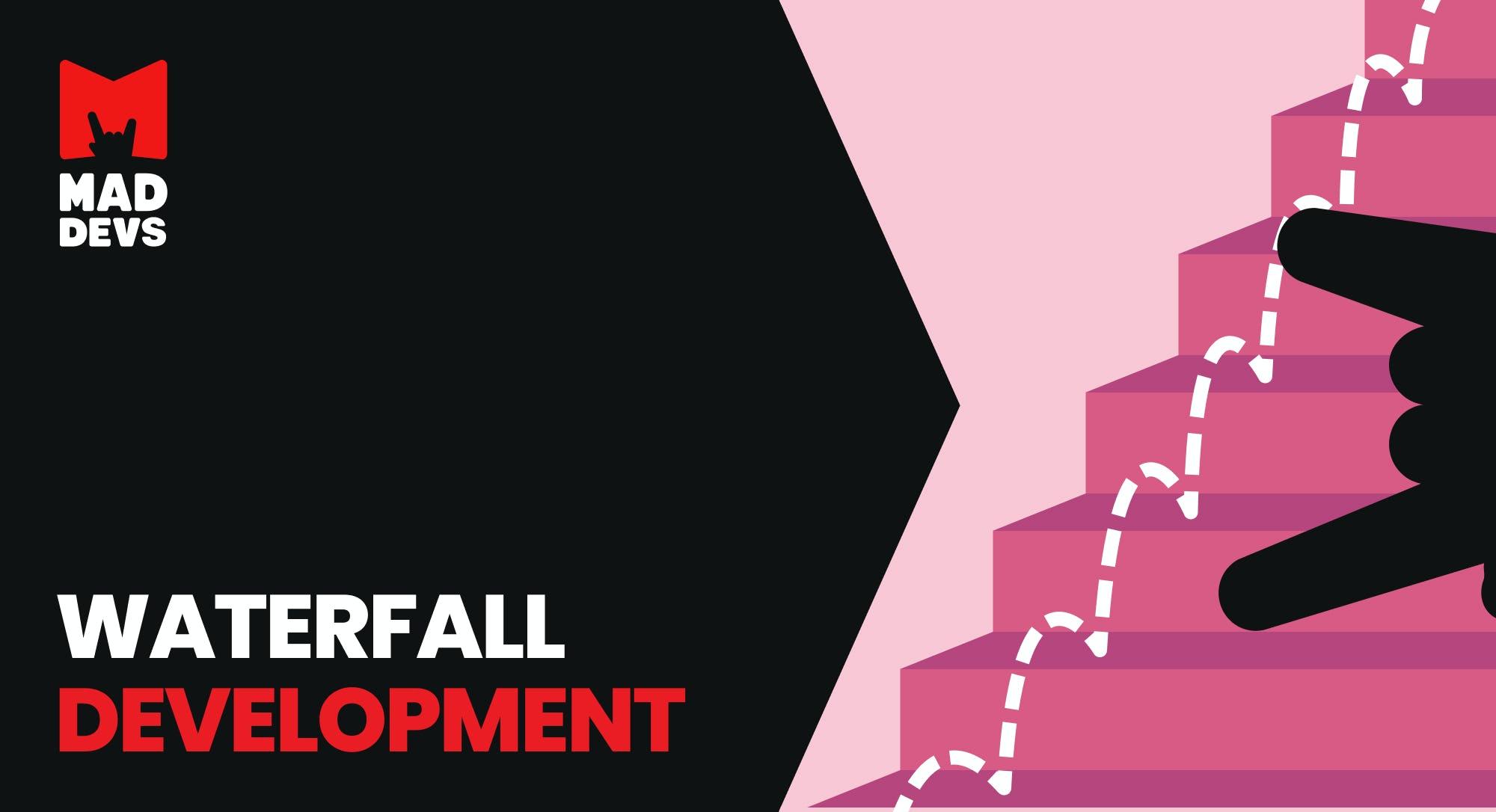 Waterfall Model in Software Development.