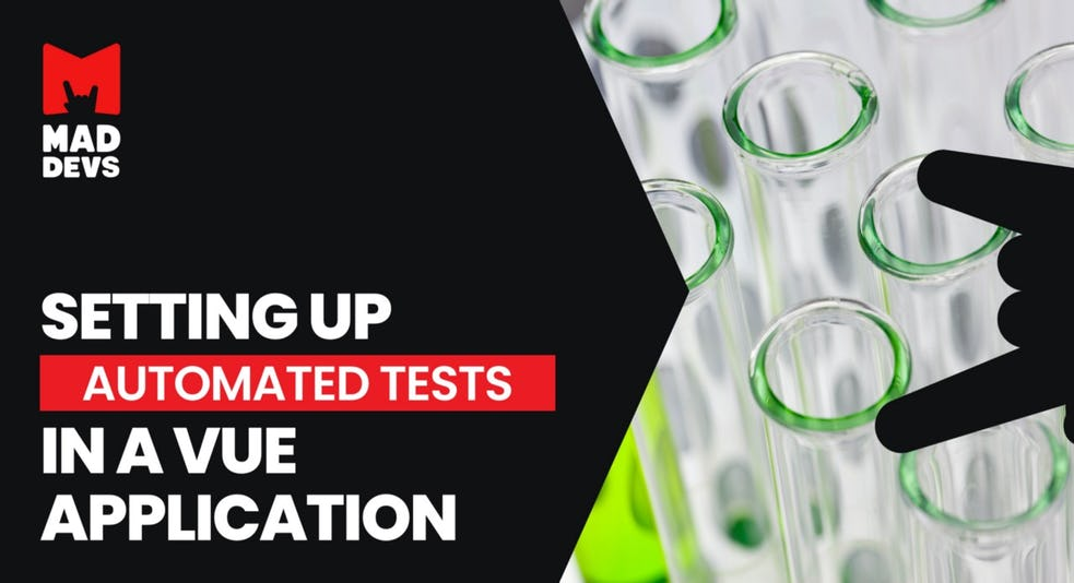 Setting Up Automated Tests in a Vue Application.