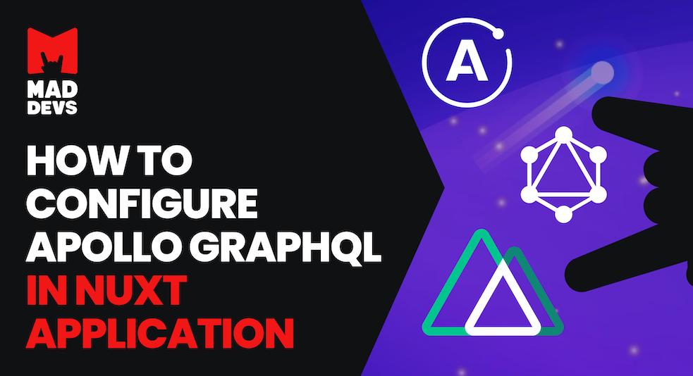 How to configure Apollo GraphQL in Nuxt application.