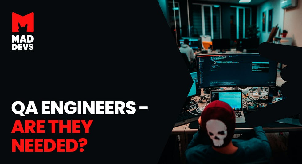 QA Engineers - Are They Needed?