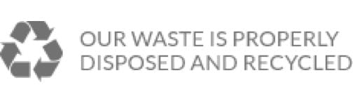 Our waste is properly disposed and recycled