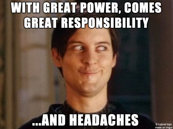 Admin access comes with great power, great responsibility, and a lot of headaches (source: Tugboat Logic blog)