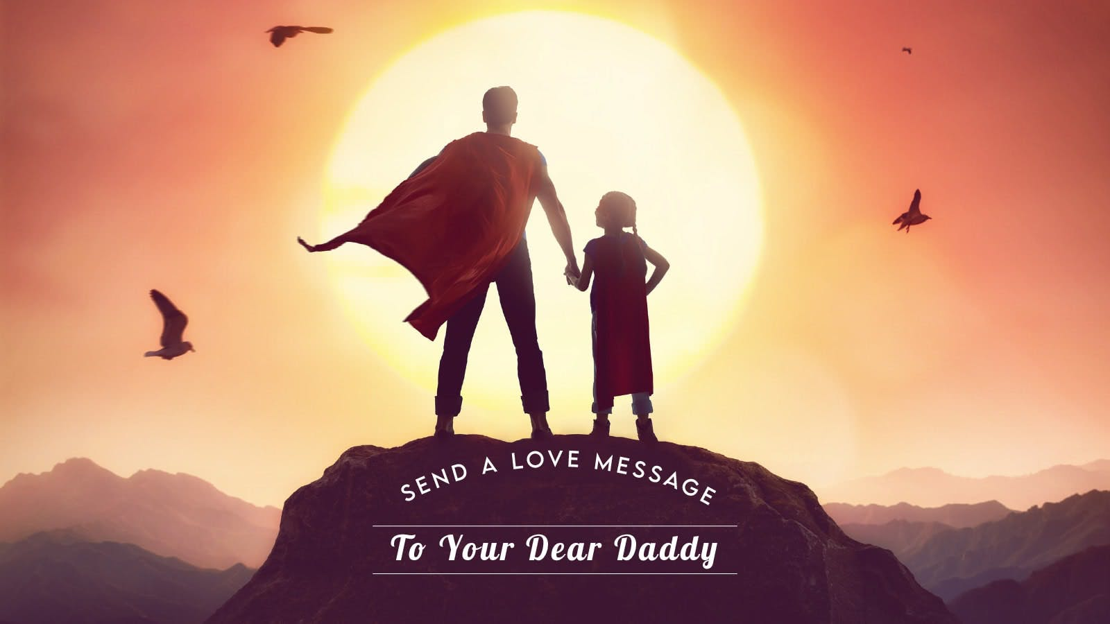 Send a Love Message to Your Dear Daddy