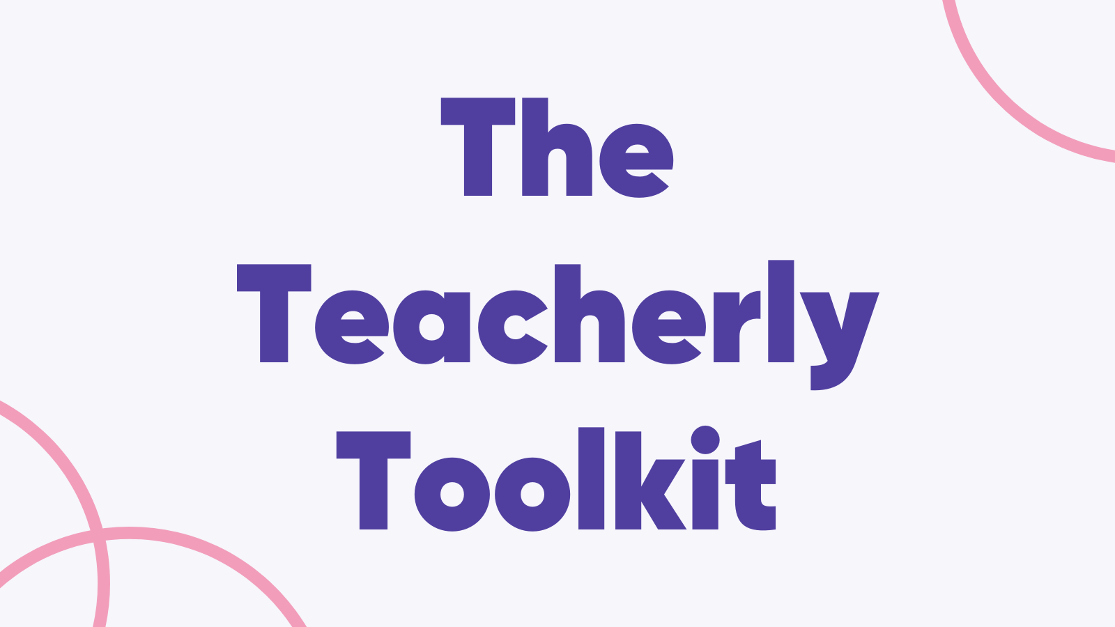 teacherly toolkit