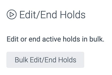 image of the edit/end holds button
