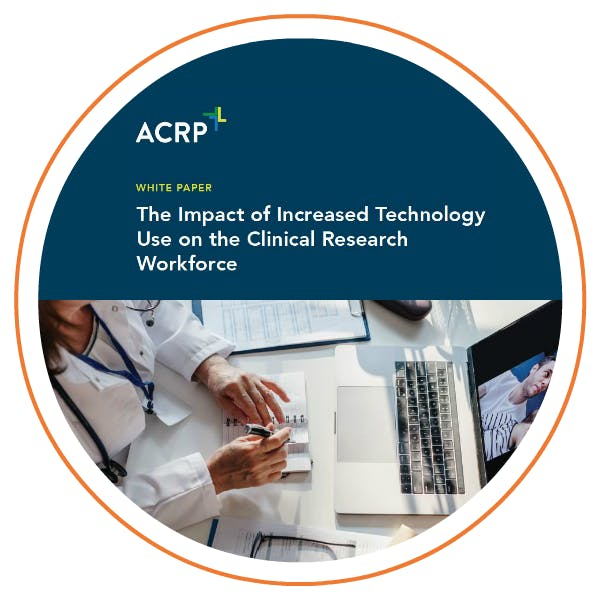White Paper: The Impact of Increased Technology Use on the Clinical Research Workforce