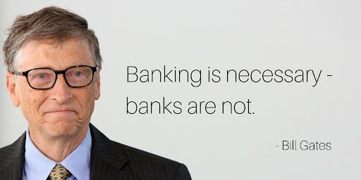 bill gates about banks and fintechs