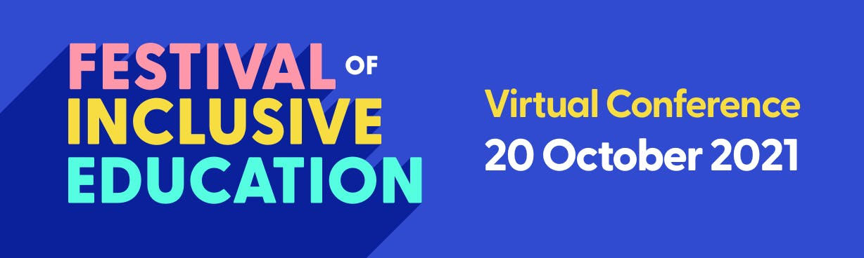 Festival of Inclusive Education Virtual Conference 20 October 2021