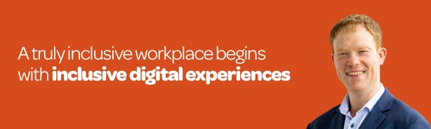 "Orange banner with headshot of Barry Walsh. Quote reads ""a truly inclusive workplace begins with inclusive digital experiences""."